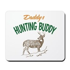 Daddy's Hunting Buddy Mousepad