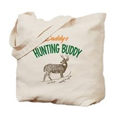 Daddy's Hunting Buddy Tote Bag