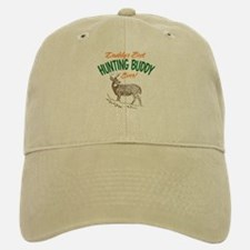 Daddy's Best Hunting Buddy Ever! Baseball Baseball Cap
