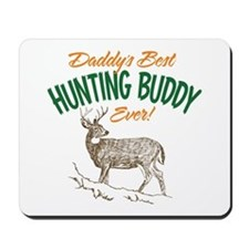 Daddy's Best Hunting Buddy Ever! Mousepad