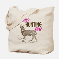 Daddy's Hunting Girl Tote Bag