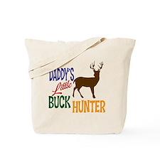 Daddy's Little Buck Hunter Tote Bag