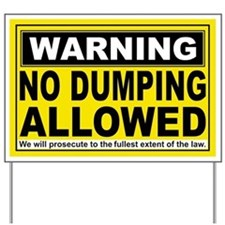 NO DUMPING ALLOWED Yard Sign