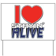 STAYIN ALIVE [I Love/I Heart Staying Alive] Yard S