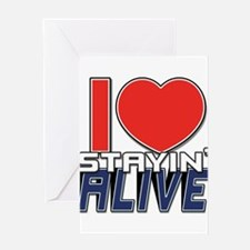 STAYIN ALIVE [I Love/I Heart Staying Alive] Greeti