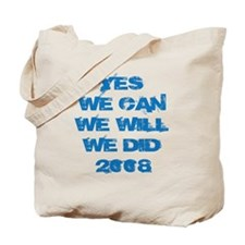 Yes, we can, we will, we did Tote Bag