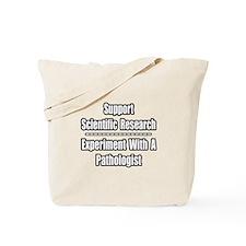 """Experiment...Pathologist"" Tote Bag"