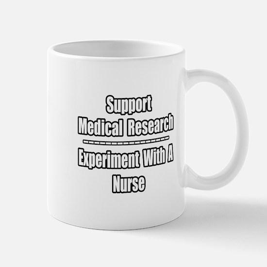 """""""Experiment...Nurse"""" Mug"""