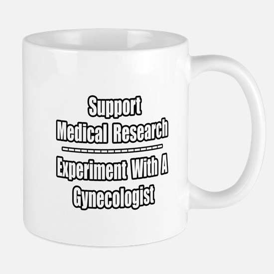 """Experiment...Gynecologist"" Mug"