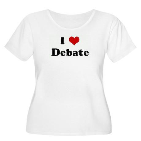 I Love Debate Women's Plus Size Scoop Neck T-Shirt