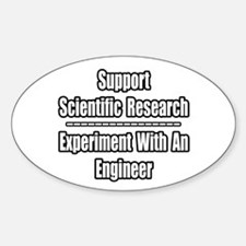 """Experiment...Engineer"" Oval Decal"