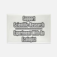 """Experiment...Ecologist"" Rectangle Magnet"
