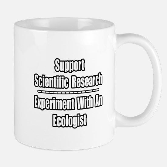 """Experiment...Ecologist"" Mug"