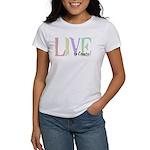 Live to Create Women's T-Shirt