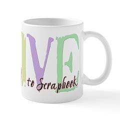 Live to Scrapbook Mug
