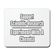 """""""Experiment...Chemist"""" Mousepad"""