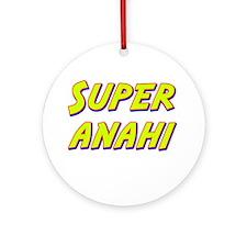 Super anahi Ornament (Round)