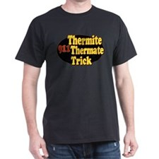 Thermite Thermate Trick T-Shirt
