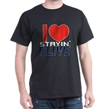 STAYIN ALIVE [I Love/I Heart Staying Alive] T-Shirt