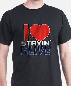 STAYIN ALIVE [I Love/I Heart Staying Alive] T-Shirt