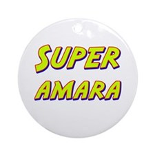 Super amara Ornament (Round)