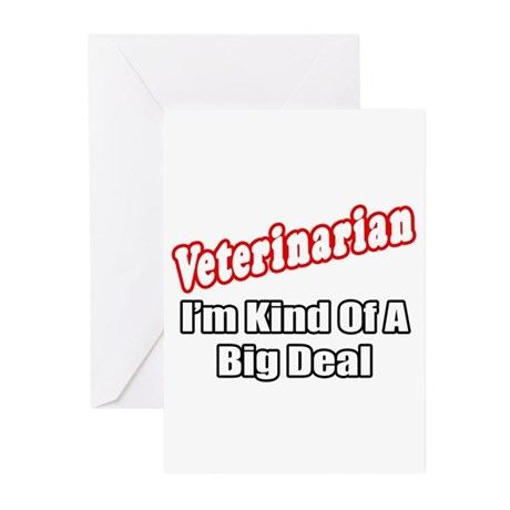 """Veterinarian...Big Deal"" Greeting Cards (Pk of 10"