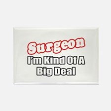 """Surgeon...Big Deal"" Rectangle Magnet"