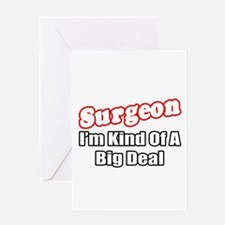 """Surgeon...Big Deal"" Greeting Card"