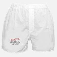 """Surgeon...Big Deal"" Boxer Shorts"