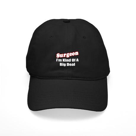 """Surgeon...Big Deal"" Black Cap"