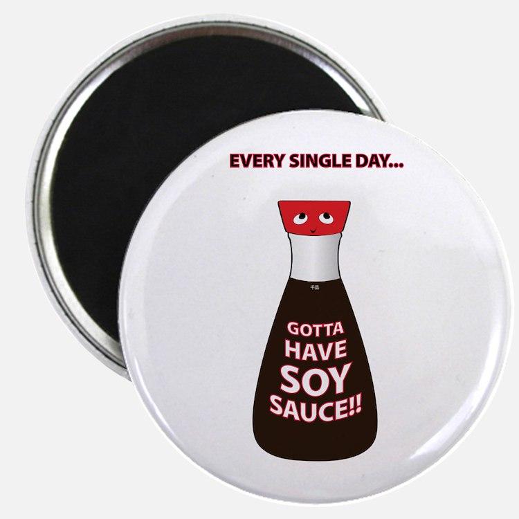 Gotta Have Soy Sauce Magnet