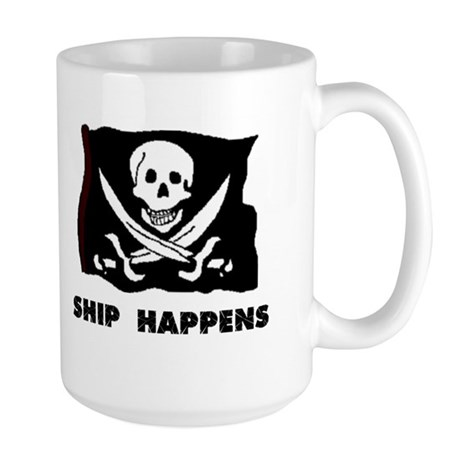 SHIP HAPPENS Large Mug