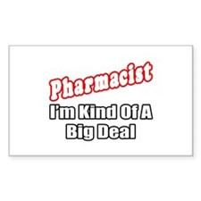 """""""Pharmacist...Big Deal"""" Rectangle Decal"""
