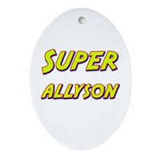 Super allyson Oval Ornament