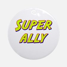 Super ally Ornament (Round)