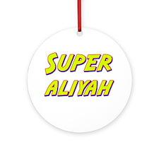 Super aliyah Ornament (Round)