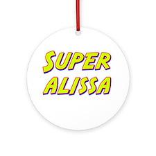 Super alissa Ornament (Round)