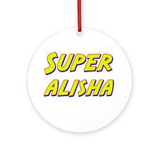 Super alisha Ornament (Round)