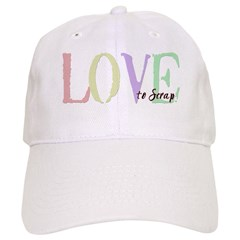 Love to Scrap Baseball Cap