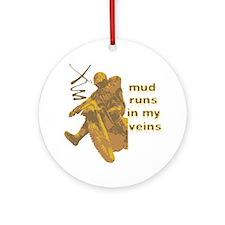 Mud Runs In My Veins Ornament (Round)