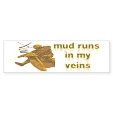 Mud Runs In My Veins Bumper Bumper Sticker
