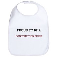 Proud to be a Construction Buyer Bib