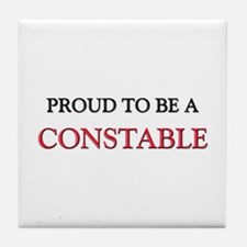 Proud to be a Constable Tile Coaster