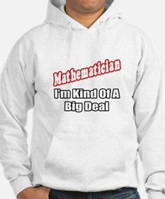 """Mathematician...Big Deal"" Hoodie"