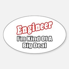 """Engineer...Big Deal"" Oval Decal"