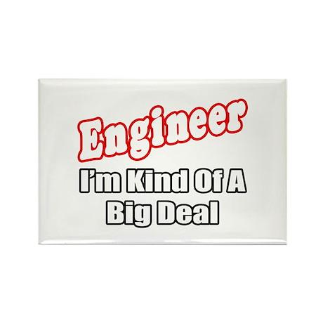 """Engineer...Big Deal"" Rectangle Magnet"