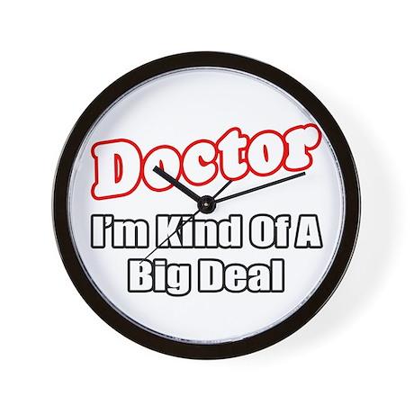 """Doctor...Big Deal"" Wall Clock"