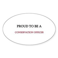 Proud to be a Conservation Officer Oval Decal