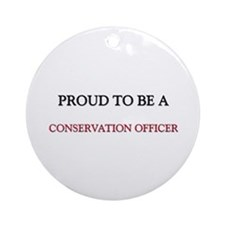 Proud to be a Conservation Officer Ornament (Round