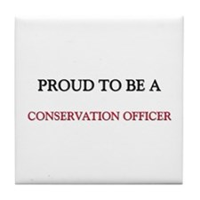 Proud to be a Conservation Officer Tile Coaster